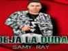 Deja La Duda - Samy Ray [Audio Original]
