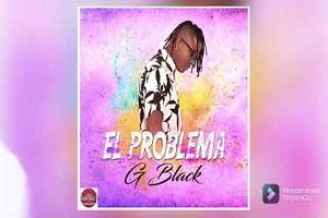 El Problema G Black semi original champetas nuevas 2021 mc car zaider eddy jey mr black twister GI BLACK DJ DEVER