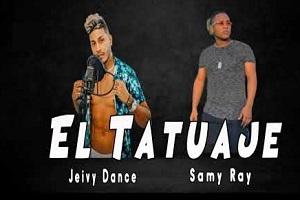 El Tatuaje - Jeivy Dance Ft Samy Ray Original champetas nuevas 2021 mc car zaider eddy jey mr black twister champetas exclusivas 2021